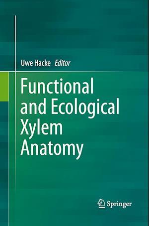 Bog, paperback Functional and Ecological Xylem Anatomy af Uwe G Hacke