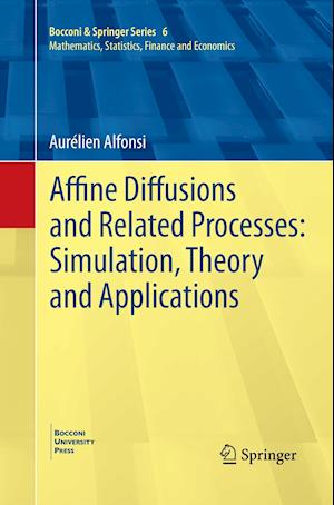 Bog, hæftet Affine Diffusions and Related Processes: Simulation, Theory and Applications af Aurelien Alfonsi