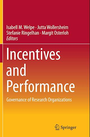 Incentives and Performance : Governance of Research Organizations