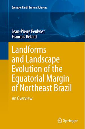 Bog, paperback Landforms and Landscape Evolution of the Equatorial Margin of Northeast Brazil af Jean-Pierre Peulvast