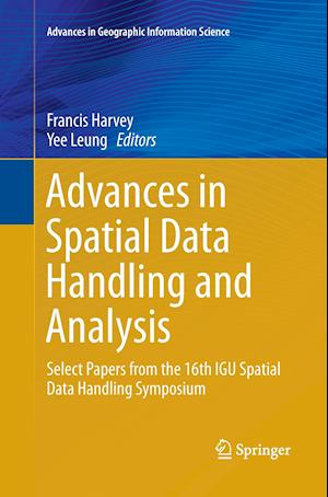 Bog, hæftet Advances in Spatial Data Handling and Analysis : Select Papers from the 16th IGU Spatial Data Handling Symposium