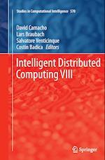 Intelligent Distributed Computing VIII (Studies in Computational Intelligence, nr. 570)