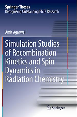 Simulation Studies of Recombination Kinetics and Spin Dynamics in Radiation Chemistry