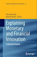 Explaining Monetary and Financial Innovation (FINANCIAL AND MONETARY POLICY STUDIES, nr. 39)
