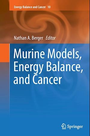 Bog, paperback Murine Models, Energy Balance, and Cancer af Nathan A. Berger