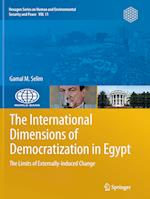 The International Dimensions of Democratization in Egypt (Hexagon Series on Human and Environmental Security and Peace, nr. 11)