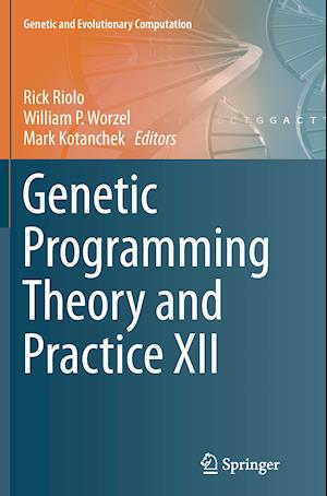 Bog, paperback Genetic Programming Theory and Practice XII af Rick Riolo