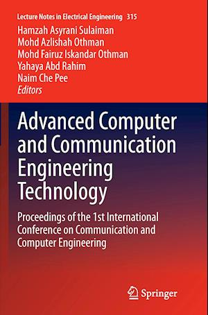 Advanced Computer and Communication Engineering Technology : Proceedings of the 1st International Conference on Communication and Computer Engineering