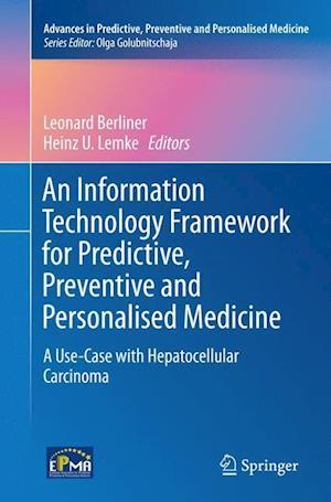 Bog, hæftet An Information Technology Framework for Predictive, Preventive and Personalised Medicine : A Use-Case with Hepatocellular Carcinoma