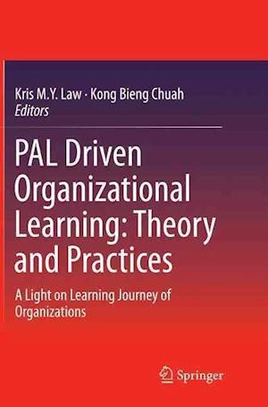 Bog, hæftet PAL Driven Organizational Learning: Theory and Practices : A Light on Learning Journey of Organizations