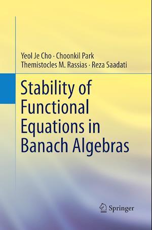 Bog, paperback Stability of Functional Equations in Banach Algebras af Yeol Je Cho