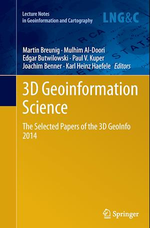 3D Geoinformation Science : The Selected Papers of the 3D GeoInfo 2014