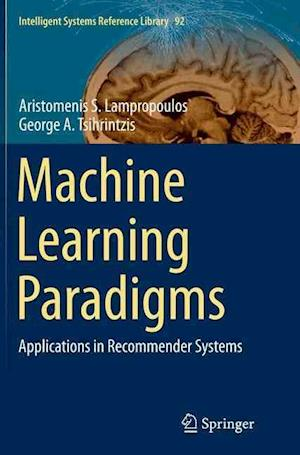 Bog, hæftet Machine Learning Paradigms : Applications in Recommender Systems af Aristomenis S. Lampropoulos, George A. Tsihrintzis