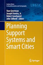 Planning Support Systems and Smart Cities (Lecture Notes in Geoinformation And Cartography)