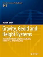 Gravity, Geoid and Height Systems (INTERNATIONAL ASSOCIATION OF GEODESY SYMPOSIA, nr. 141)