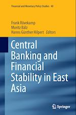 Central Banking and Financial Stability in East Asia (FINANCIAL AND MONETARY POLICY STUDIES, nr. 40)