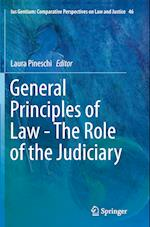 General Principles of Law - The Role of the Judiciary (Ius Gentium: Comparative Perspectives on Law and Justice, nr. 46)