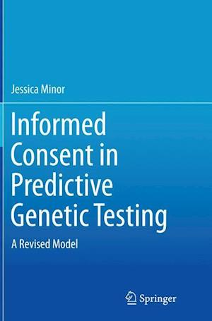 Bog, paperback Informed Consent in Predictive Genetic Testing af Jessica Minor