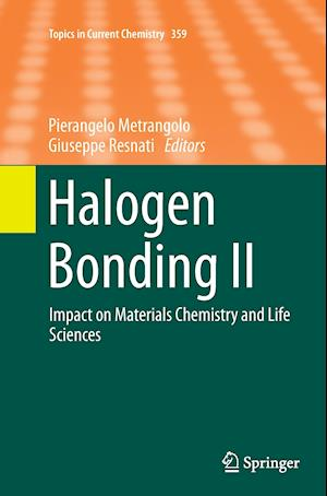 Halogen Bonding II : Impact on Materials Chemistry and Life Sciences