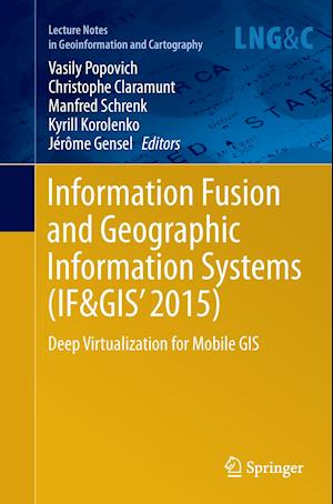 Bog, hæftet Information Fusion and Geographic Information Systems (IF&GIS' 2015) : Deep Virtualization for Mobile GIS