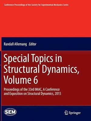 Bog, hæftet Special Topics in Structural Dynamics, Volume 6 : Proceedings of the 33rd IMAC, A Conference and Exposition on Structural Dynamics, 2015