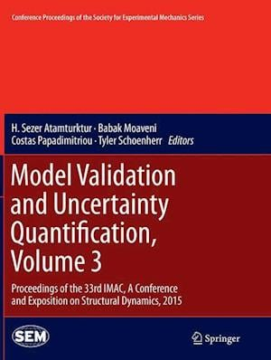 Bog, paperback Model Validation and Uncertainty Quantification, Volume 3 af H. Sezer Atamturktur