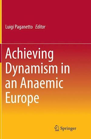 Achieving Dynamism in an Anaemic Europe
