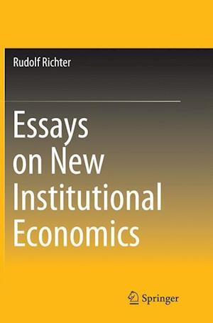 Bog, hæftet Essays on New Institutional Economics af Rudolf Richter