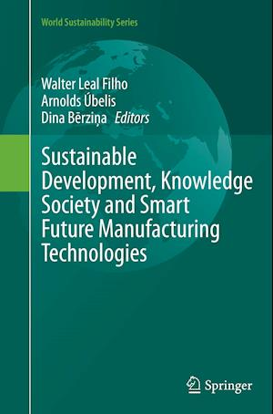 Bog, hæftet Sustainable Development, Knowledge Society and Smart Future Manufacturing Technologies