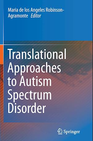 Bog, paperback Translational Approaches to Autism Spectrum Disorder af Maria de los Angeles Robinson-Agramonte