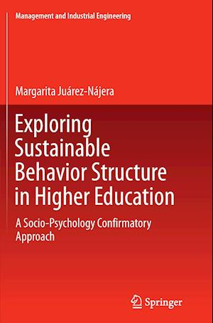 Exploring Sustainable Behavior Structure in Higher Education : A Socio-Psychology Confirmatory Approach