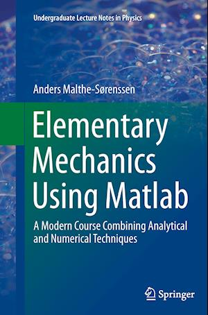 Elementary Mechanics Using Matlab : A Modern Course Combining Analytical and Numerical Techniques