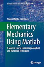 Elementary Mechanics Using Matlab : A Modern Course Combining Analytical and Numerical Techniques af Anders Malthe-Sorenssen