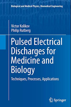 Bog, paperback Pulsed Electrical Discharges for Medicine and Biology af Victor Kolikov