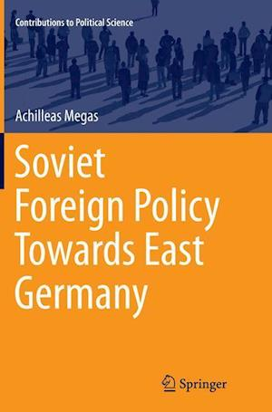 Bog, paperback Soviet Foreign Policy Towards East Germany af Achilleas Megas