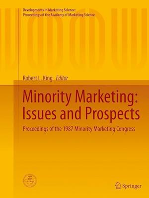Minority Marketing: Issues and Prospects : Proceedings of the 1987 Minority Marketing Congress