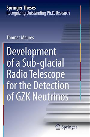 Bog, paperback Development of a Sub-Glacial Radio Telescope for the Detection of Gzk Neutrinos af Thomas Meures