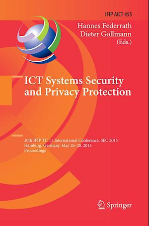 Bog, hæftet ICT Systems Security and Privacy Protection : 30th IFIP TC 11 International Conference, SEC 2015, Hamburg, Germany, May 26-28, 2015, Proceedings