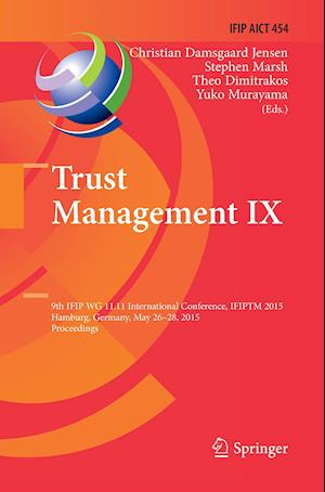 Bog, hæftet Trust Management IX : 9th IFIP WG 11.11 International Conference, IFIPTM 2015, Hamburg, Germany, May 26-28, 2015, Proceedings