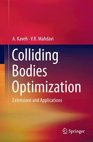 Colliding Bodies Optimization : Extensions and Applications