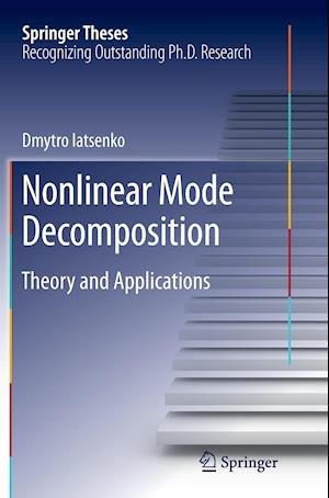 Nonlinear Mode Decomposition : Theory and Applications
