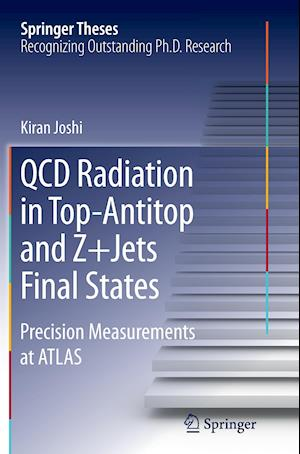 Bog, hæftet QCD Radiation in Top-Antitop and Z+Jets Final States : Precision Measurements at ATLAS af Kiran Joshi