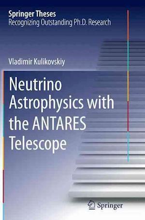 Bog, paperback Neutrino Astrophysics with the Antares Telescope af Vladimir Kulikovskiy