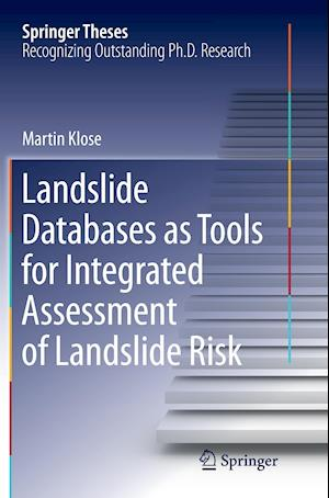 Bog, hæftet Landslide Databases as Tools for Integrated Assessment of Landslide Risk af Martin Klose