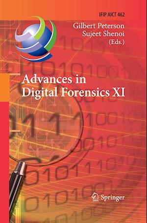 Advances in Digital Forensics XI : 11th IFIP WG 11.9 International Conference, Orlando, FL, USA, January 26-28, 2015, Revised Selected Papers