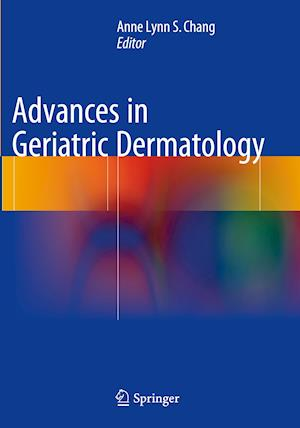 Bog, paperback Advances in Geriatric Dermatology af Anne Lynn S. Chang