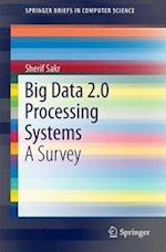 Big Data 2.0 Processing Systems af Sherif Sakr