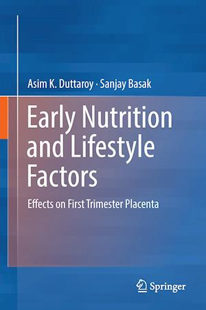 Early Nutrition and Lifestyle Factors : Effects on First Trimester Placenta