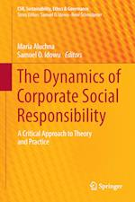 The Dynamics of Corporate Social Responsibility : A Critical Approach to Theory and Practice