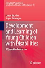 Development and Learning of Young Children with Disabilities : A Vygotskian Perspective